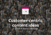 Customer-centric content ideas